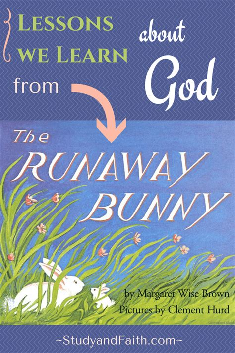 Lessons from The Runaway Bunny ~ Study and Faith